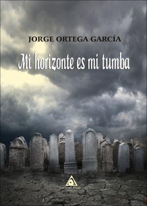 Mi horizonte es mi tumba
